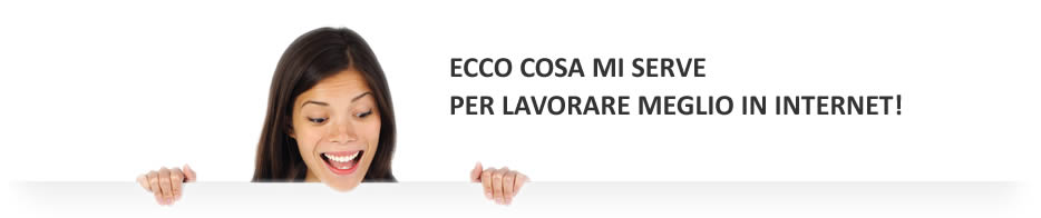 Cosa mi serve per essere efficace in Internet?